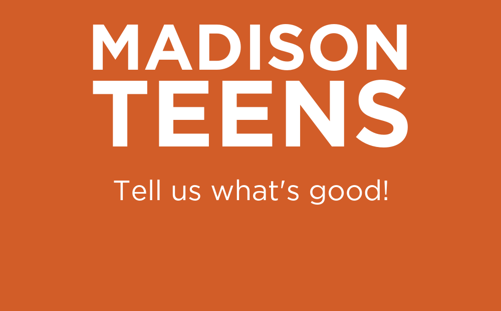 Teen Choice Awards: Madison teens, tell us what's good!