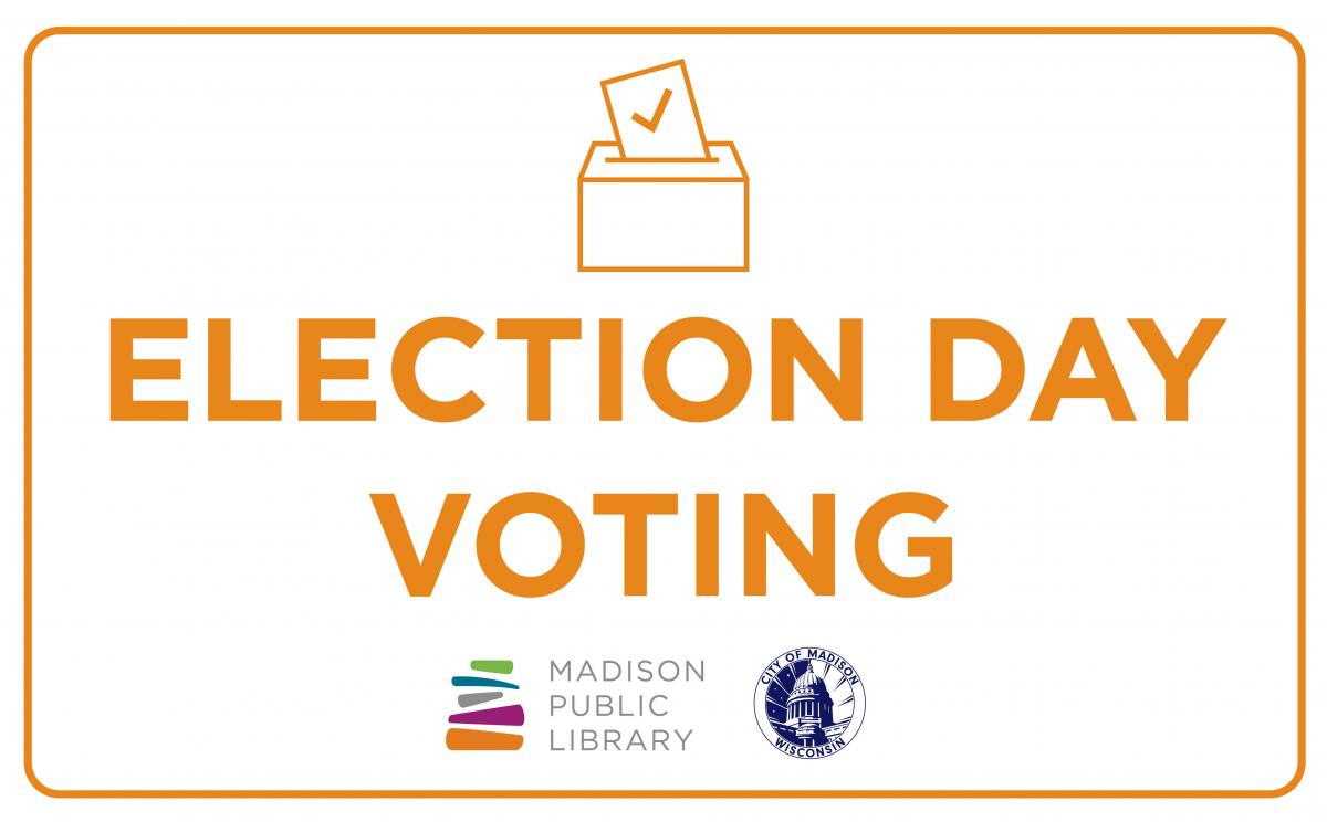 Vote at Madison Public Library on November 3, 2020 - election day