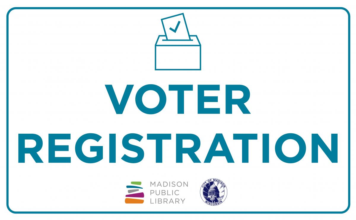 Register to vote for the November 2020 election at select Madison Public Library locations