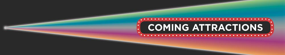 Coming Attractions text graphic