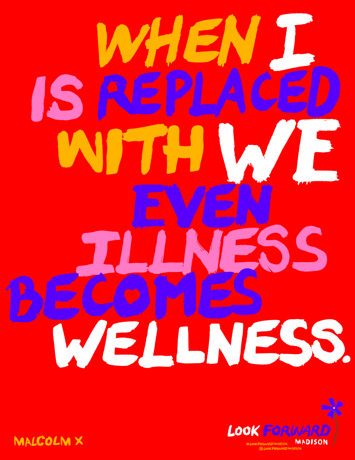 When I is Replaced With We Even Illness Becomes Wellness