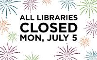 Libraries Closed July 5, 2021 for Independence Day