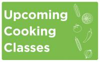 Upcoming Cooking Classes