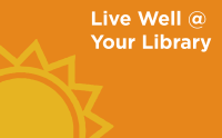Live Well at Your Library